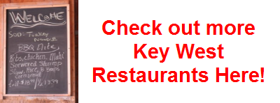 Click Here For More Great Restaurants In Key West